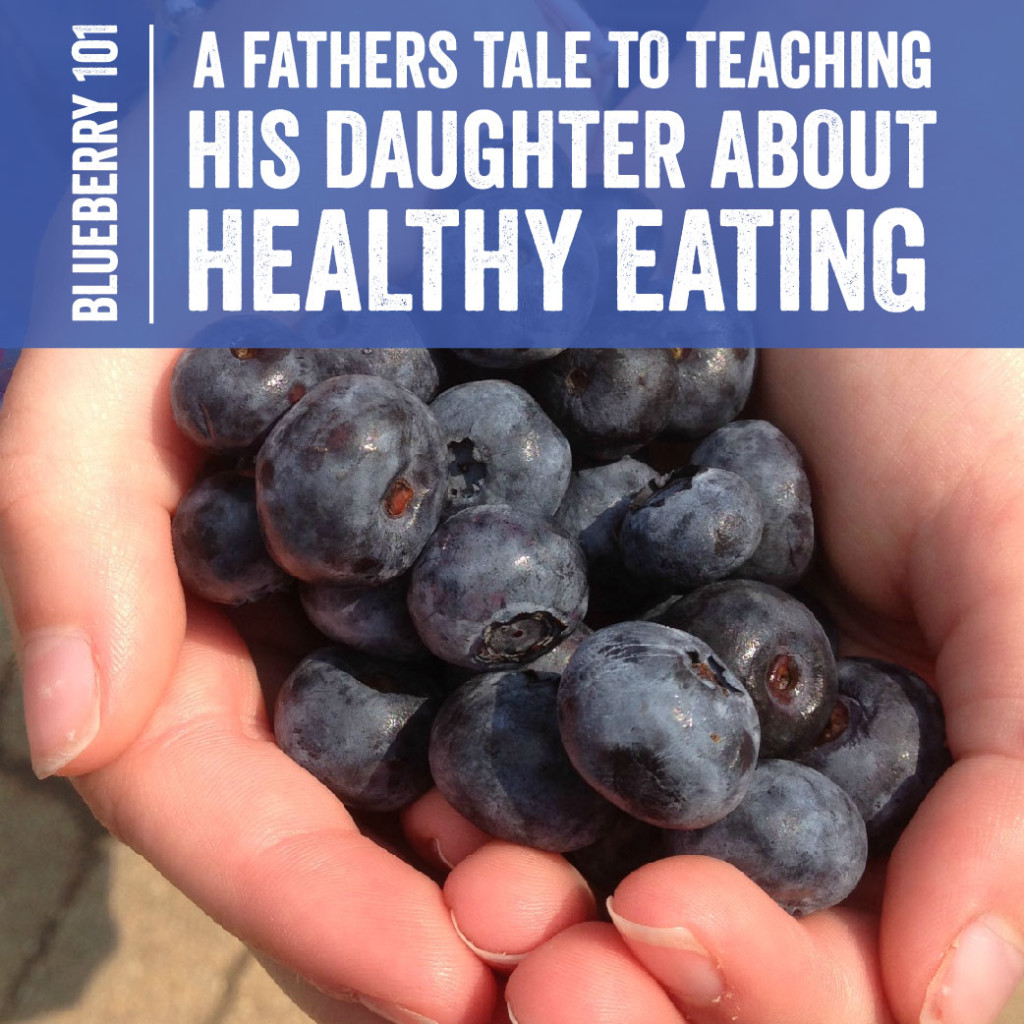 Guest Post: Healthy Smart Living | How a Father Educated His Daughter about Blueberries