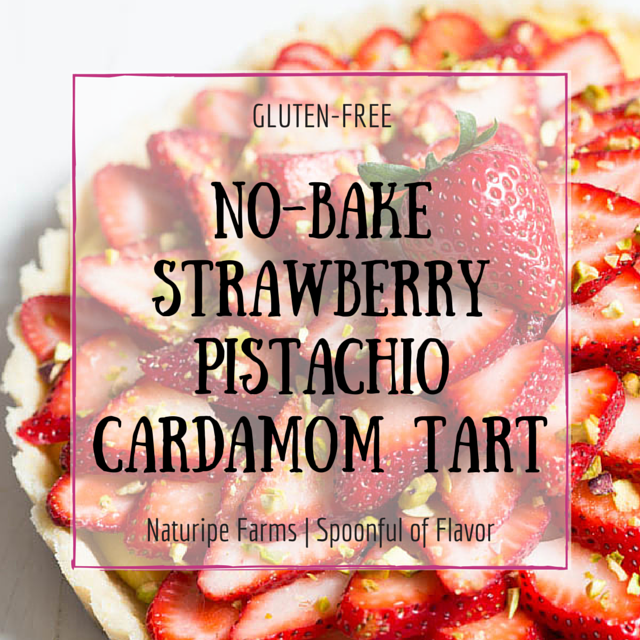 Guest Post | Spoonful of Flavor – No Bake Strawberry Pistachio Cardamom Tart