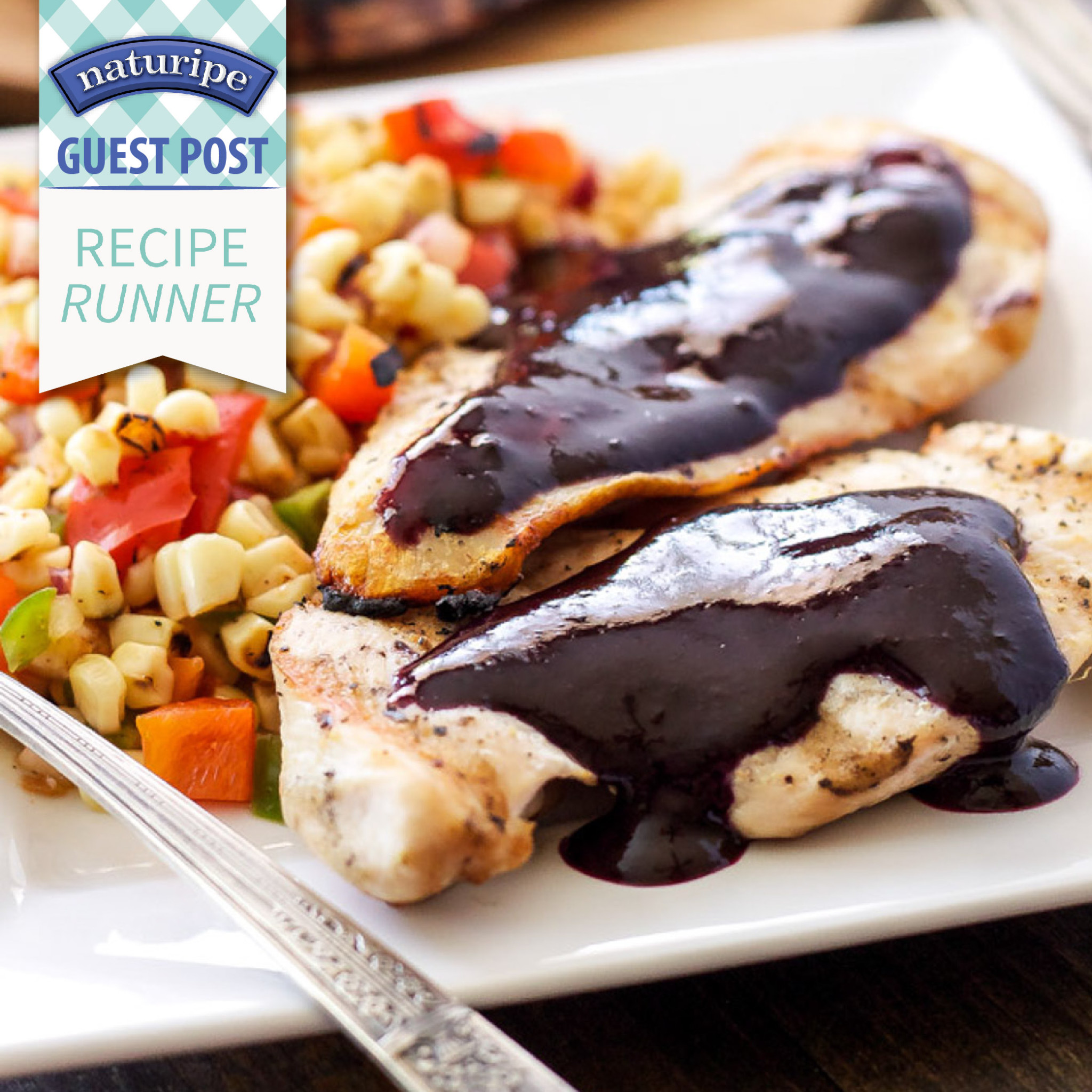 Guest Post | Recipe Runner – Grilled Chicken with Blueberry Barbecue Sauce and Corn Salsa
